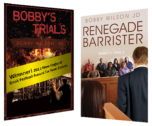 In The First Two Books Of Bobby S Trials Series Wilson Tells Story His Law Careers As A Defendant Wrongly Accused